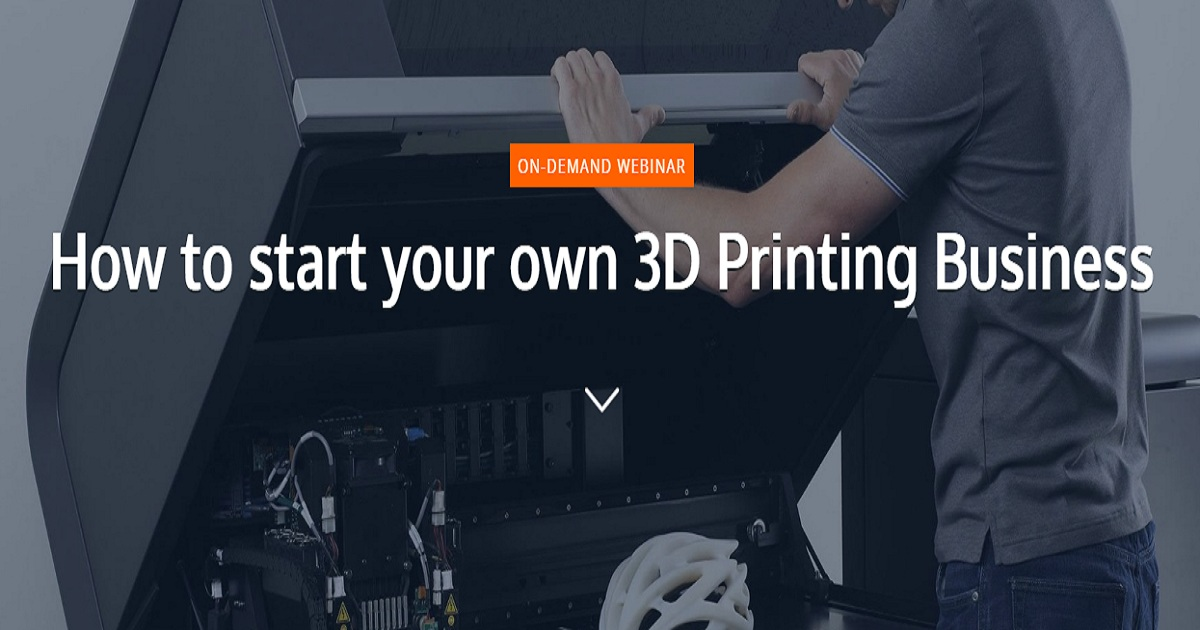 How to start your own 3D Printing Business