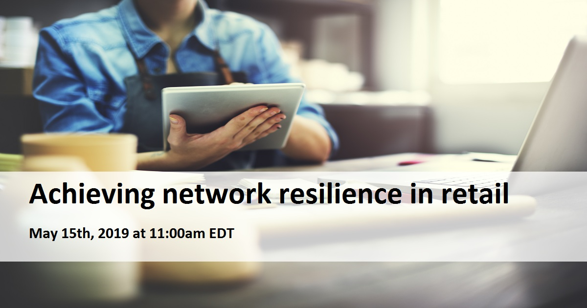 Achieving network resilience in retail
