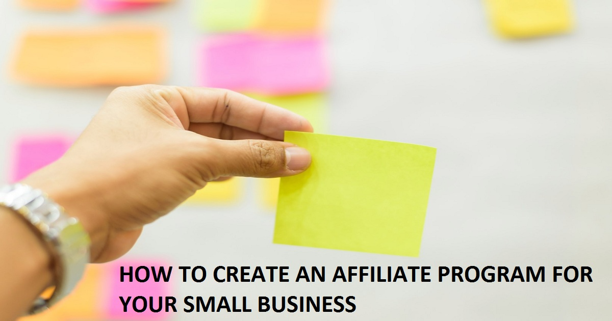 How to Create an Affiliate Program for your Small Business