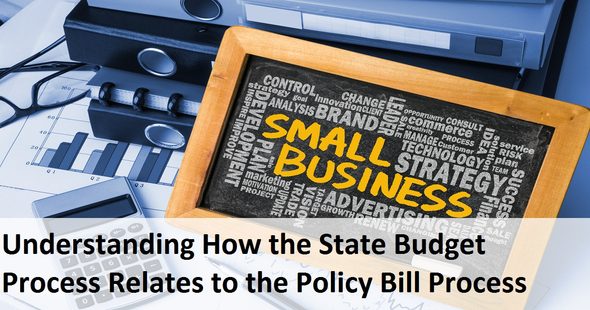 Understanding How the State Budget Process Relates to the Policy Bill Process