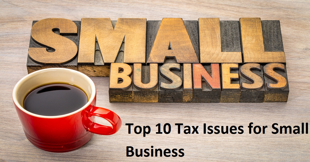 Top 10 Tax Issues for Small Business