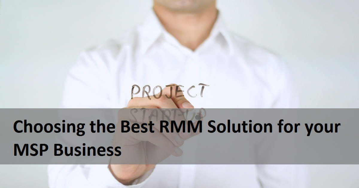 Choosing the Best RMM Solution for your MSP Business