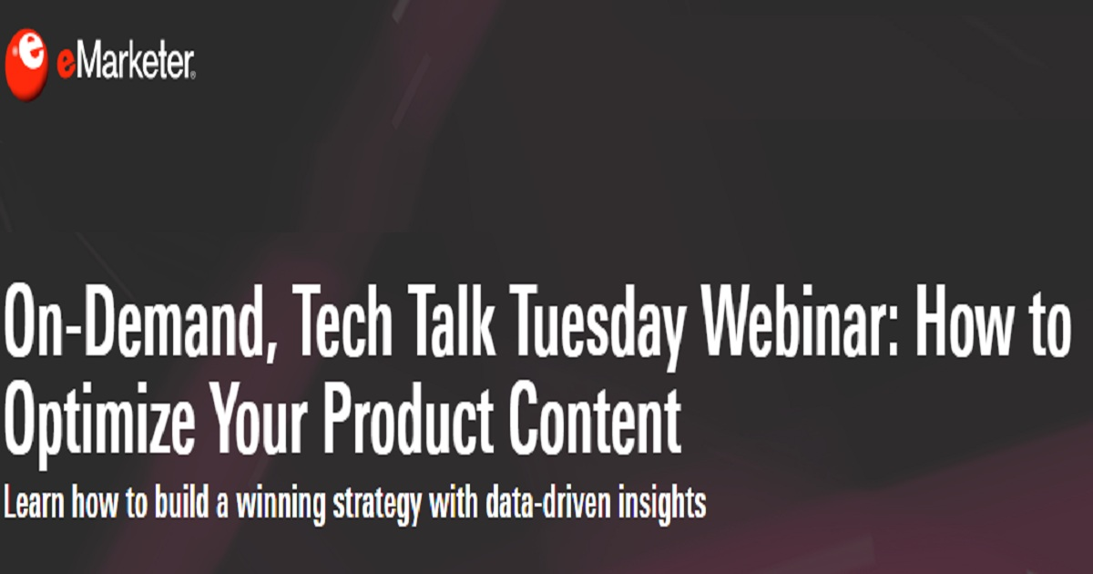 On-Demand, Tech Talk Tuesday Webinar: How to Optimize Your Product Content