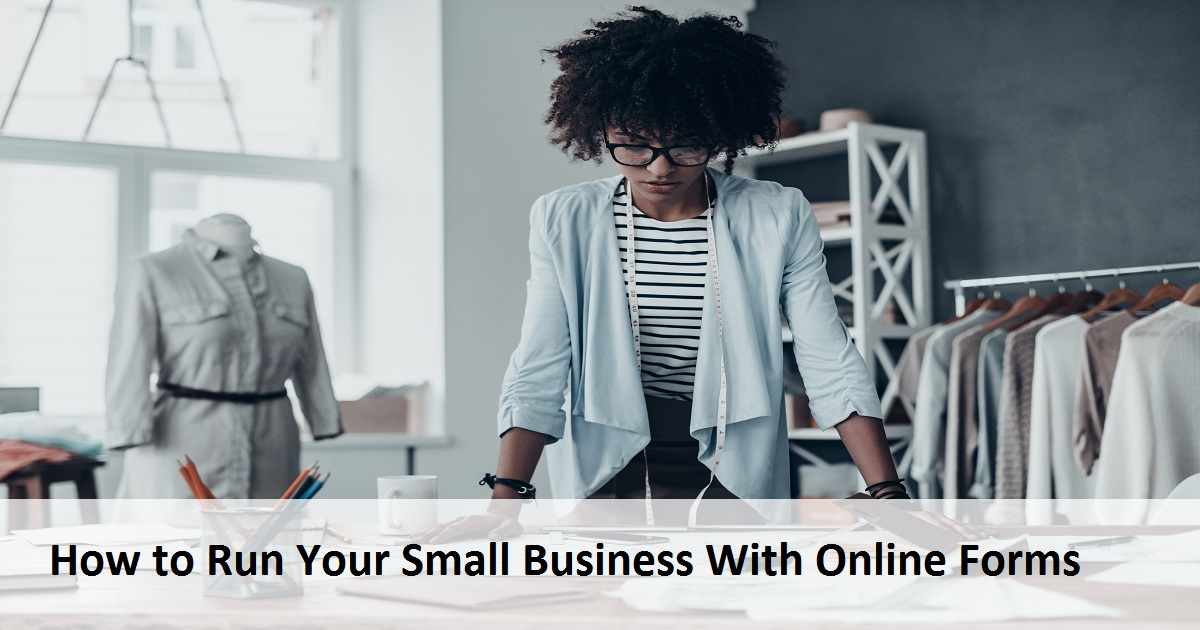 How to Run Your Small Business With Online Forms