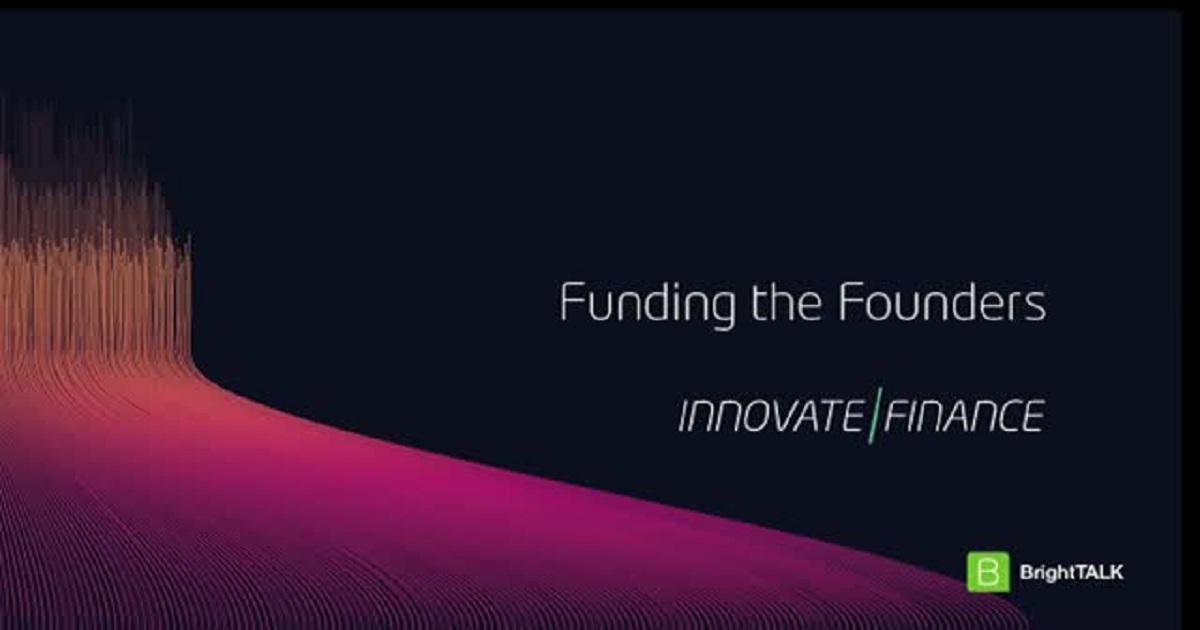 Innovate Finance's Women in FinTech Webinar Series - Funding the Founders