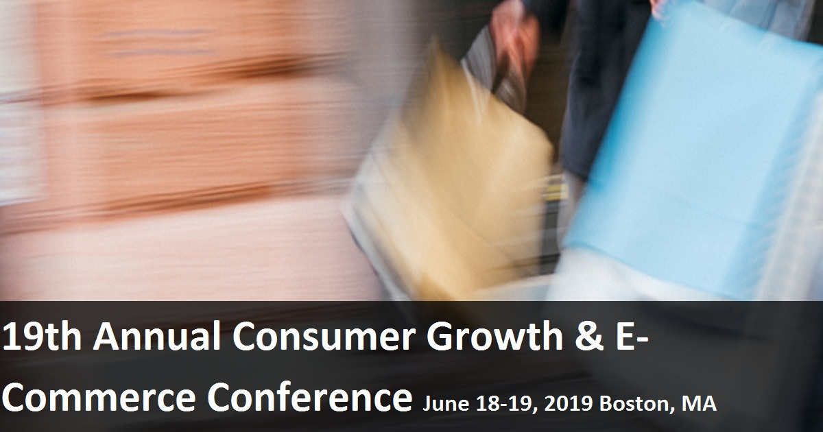 19th Annual Consumer Growth & E-Commerce Conference