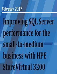 Improving SQL Server performance for the small-to-medium business with HPE StoreVirtual 3200