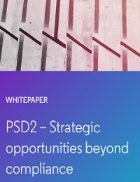 PSD2 – Strategic opportunities beyond compliance