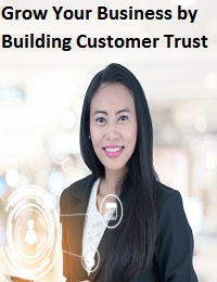 Grow Your Business by Building Customer Trust