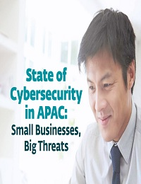 State of Cybersecurity in APAC: Small Businesses, Big Threats