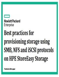 Best practices for provisioning storage using SMB, NFS and iSCSI protocols on HPE StoreEasy Storage