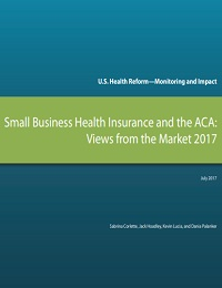 Small Business Health Insurance and the ACA: Views from the Market 2017