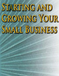 Starting and Growing Your Small Business