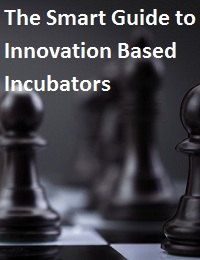 The Smart Guide to Innovation Based Incubators