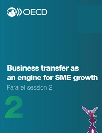 Business transfer as an engine for SME growth Parallel session 2