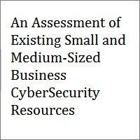 An Assessment of Existing Small and Medium-Sized Business CyberSecurity Resources