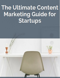 THE ULTIMATE CONTENT MARKETING GUIDE FOR STARTUPS