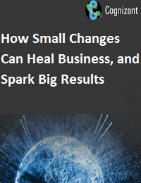 How Small Changes Can Heal Business, and Spark Big Results