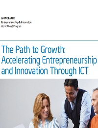 The Path to Growth: Accelerating Entrepreneurship and Innovation Through ICT