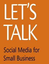 LET'S TALK-SOCIAL MEDIA FOR SMALL BUSINESS