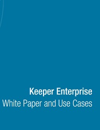 Keeper Enterprise White Paper and Use Cases