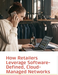 How Retailers Leverage SoftwareDefined, CloudManaged Networks