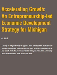 Accelerating Growth: An Entrepreneurship-led Economic Development Strategy for Michigan