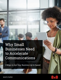 Why Small Businesses Need to Accelerate Communications