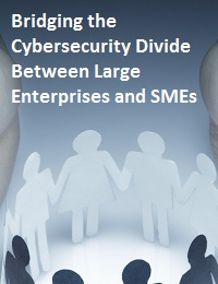 Bridging the Cybersecurity Divide Between Large Enterprises and SMEs